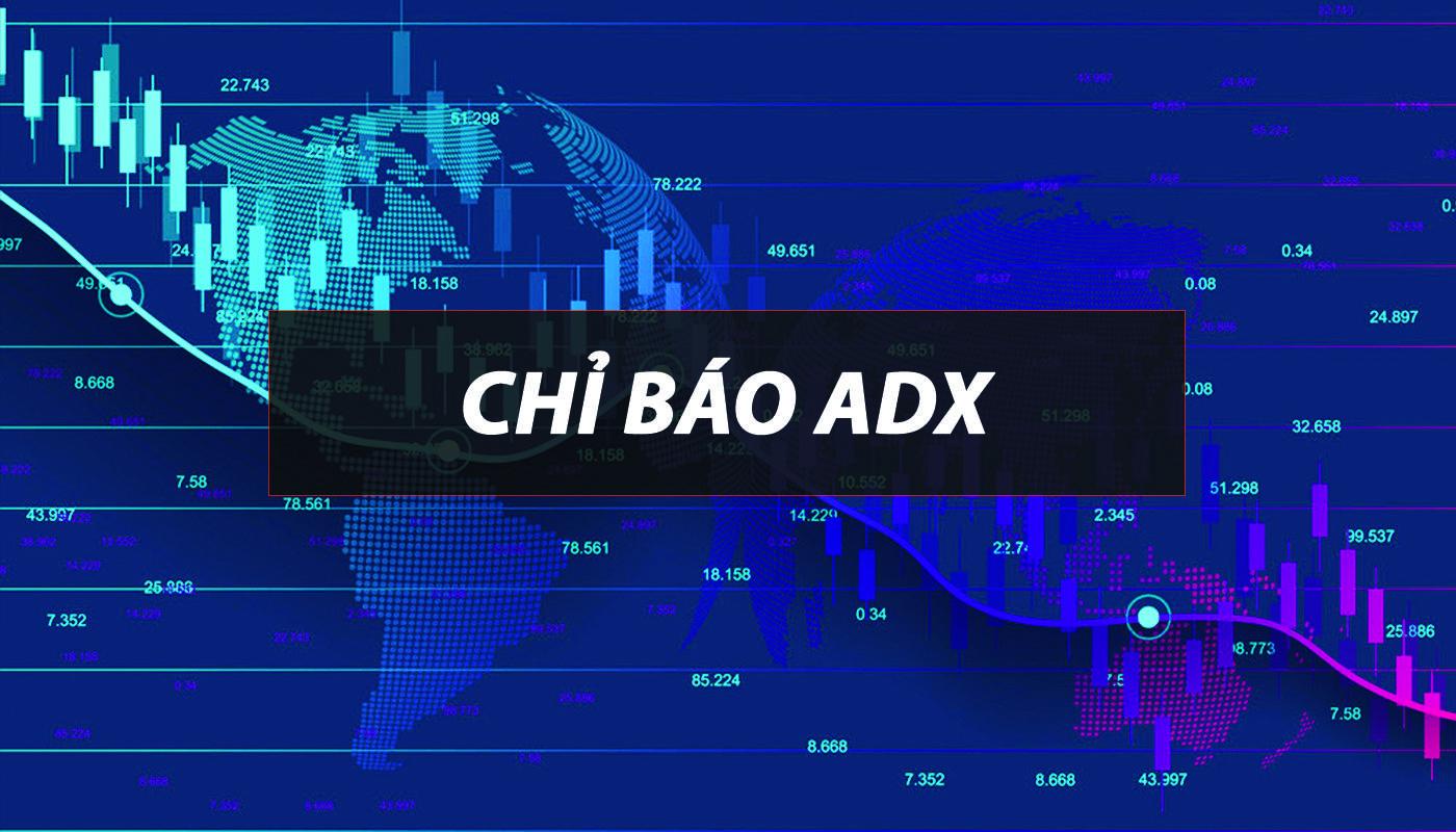 Chỉ báo adx là gì?