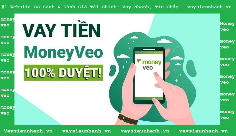 Vay Tiền Moneyveo - Hướng Dẫn Vay Tiền Moneyveo Giải Ngân Nhanh Nhất
